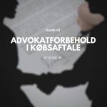 Advokatforbehold i købsaftale - guide