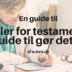 Testamente guide og testamente regler