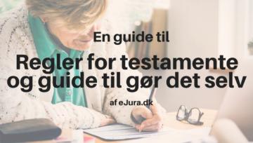 Testamente - lav selv testamente og testamente regler år 2021