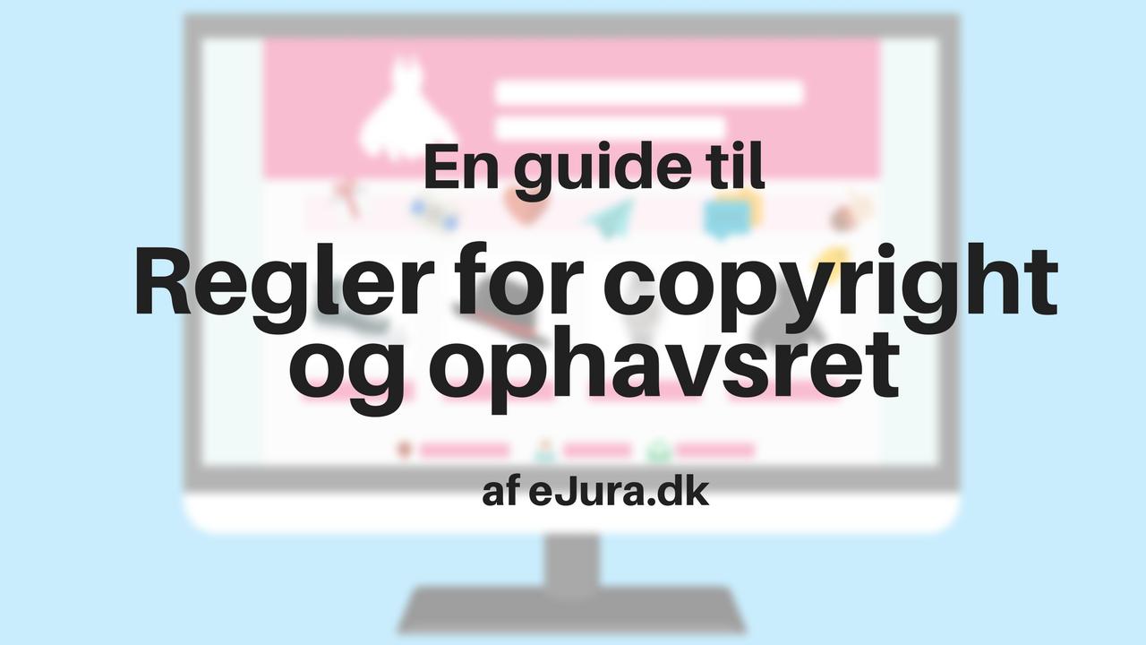 Copyright og ophavsret regler