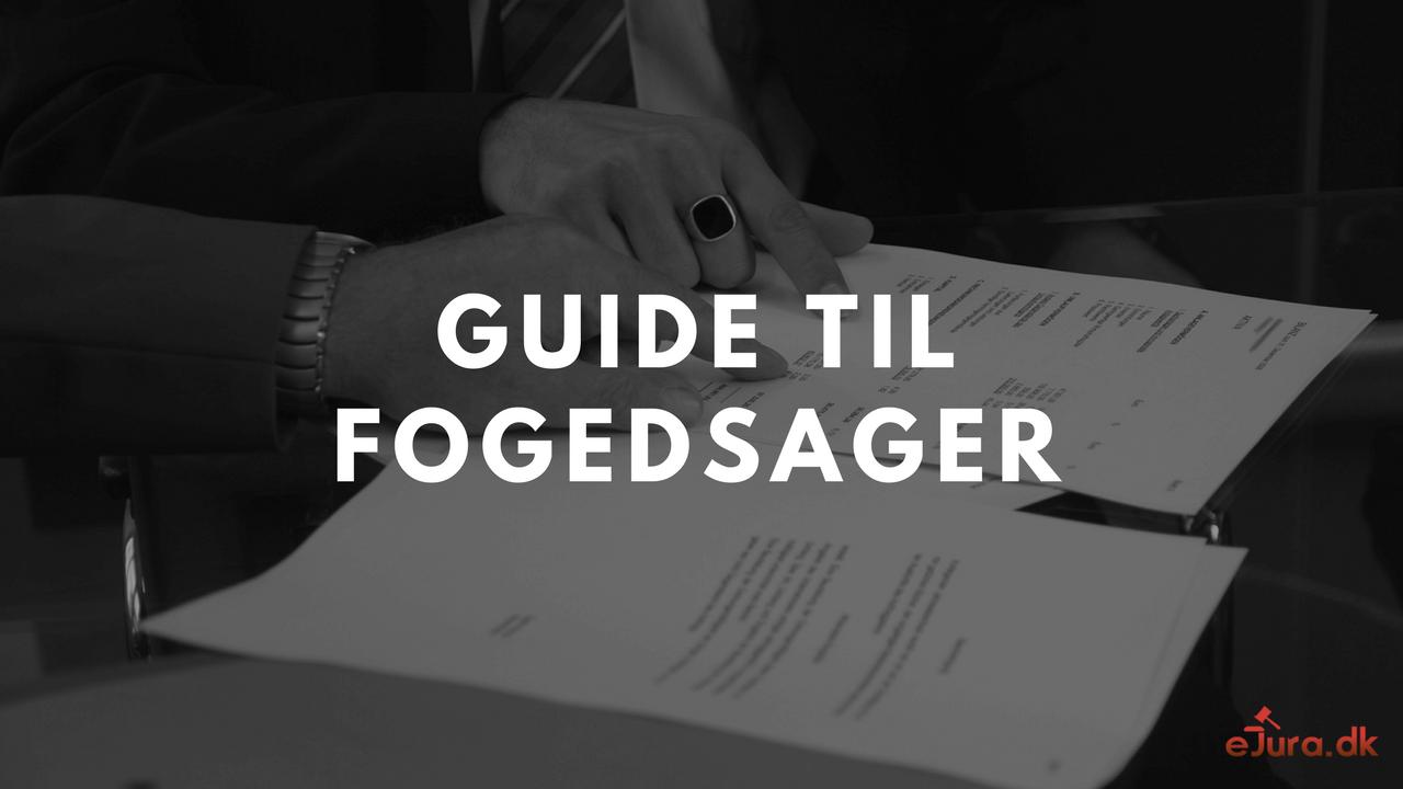 Guide til fogedsager og fogedforretning