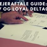 Ejeraftale guide: aktiv og loyal deltagelse