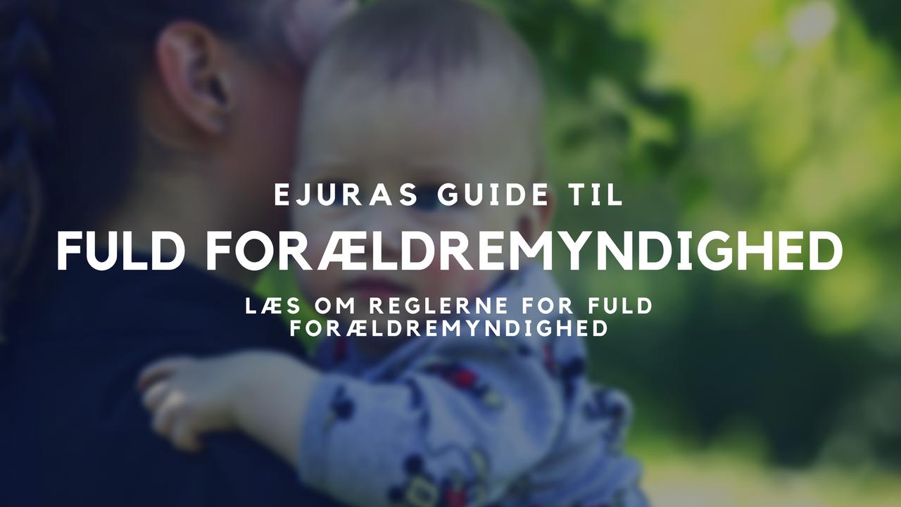 Fuld forældremyndighed guide