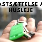 Fastsættelse af husleje