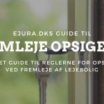 fremleje opsigelse guide ejura.dk