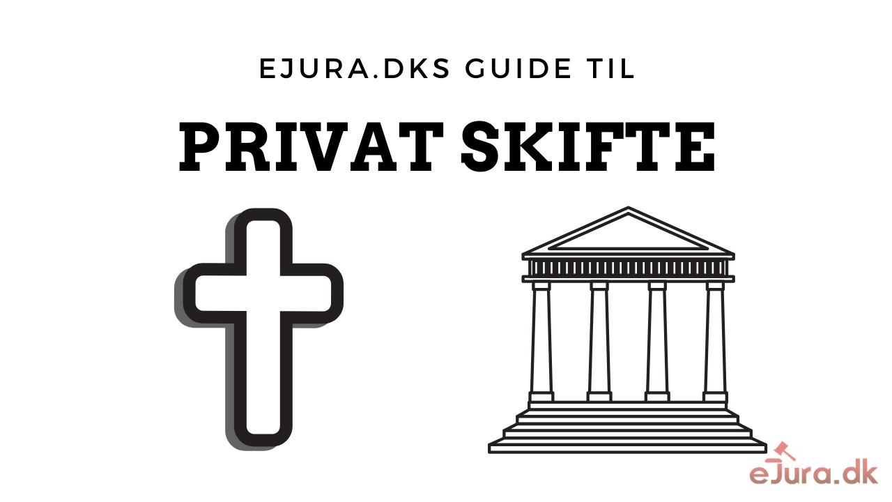 Privat skifte guide eJura.dk