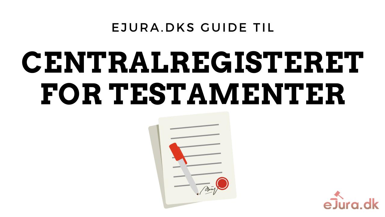 centralregisteret for testamenter eJura.dk