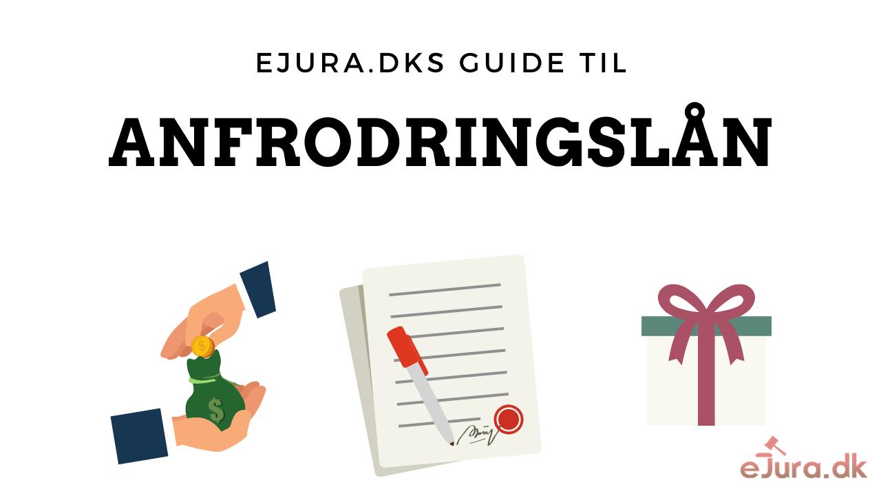 Anfordringslån guide eJura.dk